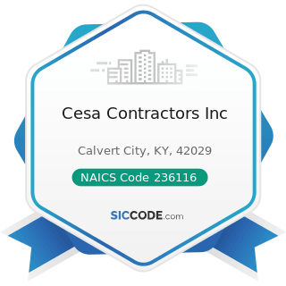 Cesa Contractors Inc - NAICS Code 236116 - New Multifamily Housing Construction (except For-Sale...