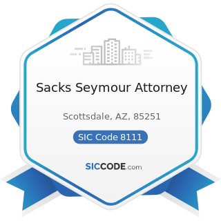 Sacks Seymour Attorney - SIC Code 8111 - Legal Services