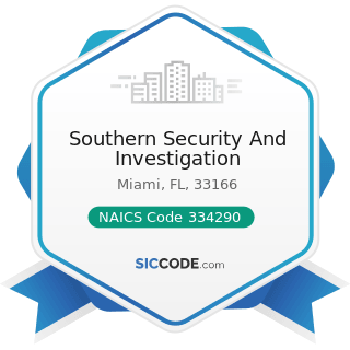 Southern Security And Investigation - NAICS Code 334290 - Other Communications Equipment...