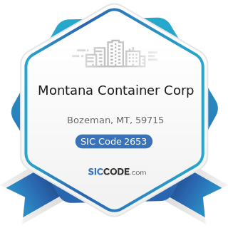 Montana Container Corp - SIC Code 2653 - Corrugated and Solid Fiber Boxes