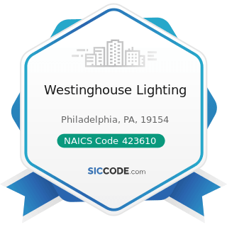Westinghouse Lighting - NAICS Code 423610 - Electrical Apparatus and Equipment, Wiring Supplies,...