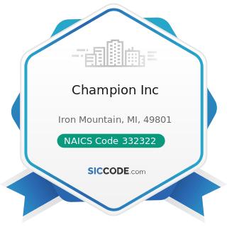 Champion Inc - NAICS Code 332322 - Sheet Metal Work Manufacturing