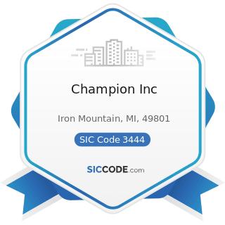 Champion Inc - SIC Code 3444 - Sheet Metal Work
