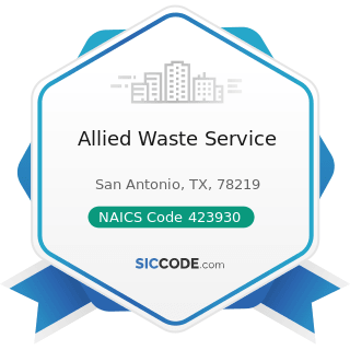 Allied Waste Service - NAICS Code 423930 - Recyclable Material Merchant Wholesalers