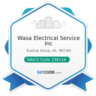 Wasa Electrical Service Inc - NAICS Code 236116 - New Multifamily Housing Construction (except...