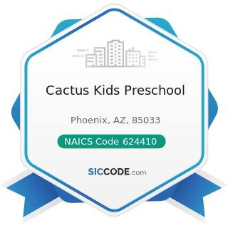 Cactus Kids Preschool - NAICS Code 624410 - Child Day Care Services