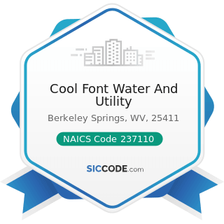 Cool Font Water And Utility - NAICS Code 237110 - Water and Sewer Line and Related Structures...