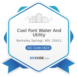 Cool Font Water And Utility - SIC Code 1623 - Water, Sewer, Pipeline, and Communications and...