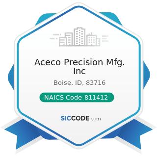 Aceco Precision Mfg. Inc - NAICS Code 811412 - Appliance Repair and Maintenance