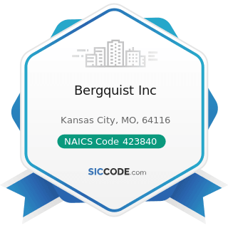 Bergquist Inc - NAICS Code 423840 - Industrial Supplies Merchant Wholesalers
