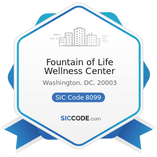 Fountain of Life Wellness Center - SIC Code 8099 - Health and Allied Services, Not Elsewhere...