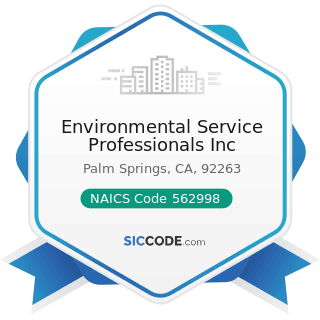 Environmental Service Professionals Inc - NAICS Code 562998 - All Other Miscellaneous Waste...
