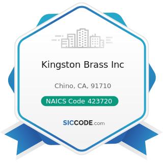 Kingston Brass Inc - NAICS Code 423720 - Plumbing and Heating Equipment and Supplies (Hydronics)...