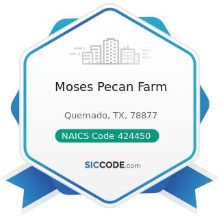 Moses Pecan Farm - NAICS Code 424450 - Confectionery Merchant Wholesalers