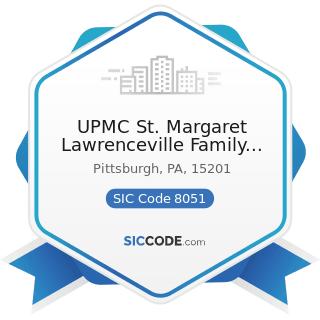 UPMC St. Margaret Lawrenceville Family Health Center - SIC Code 8051 - Skilled Nursing Care...