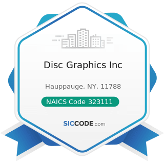 Disc Graphics Inc - NAICS Code 323111 - Commercial Printing (except Screen and Books)