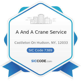 A And A Crane Service - SIC Code 7389 - Business Services, Not Elsewhere Classified