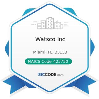 Watsco Inc - NAICS Code 423730 - Warm Air Heating and Air-Conditioning Equipment and Supplies...