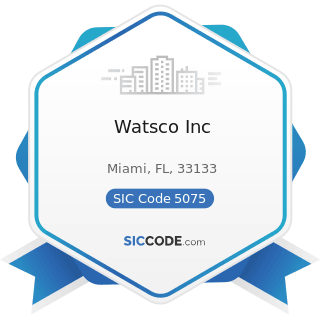 Watsco Inc - SIC Code 5075 - Warm Air Heating and Air-Conditioning Equipment and Supplies