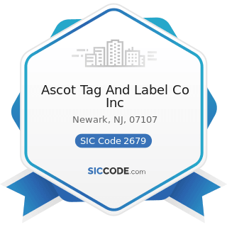 Ascot Tag And Label Co Inc - SIC Code 2679 - Converted Paper and Paperboard Products, Not...