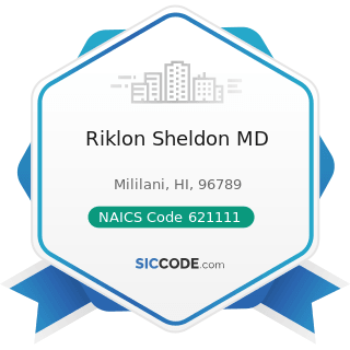 Riklon Sheldon MD - NAICS Code 621111 - Offices of Physicians (except Mental Health Specialists)