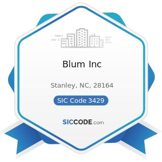 Blum Inc - SIC Code 3429 - Hardware, Not Elsewhere Classified