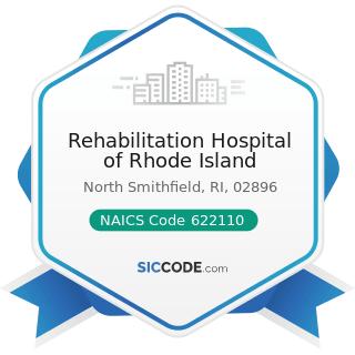 Rehabilitation Hospital of Rhode Island - NAICS Code 622110 - General Medical and Surgical...
