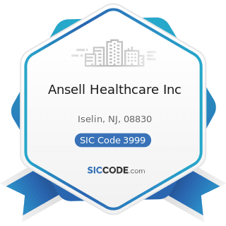 Ansell Healthcare Inc - SIC Code 3999 - Manufacturing Industries, Not Elsewhere Classified