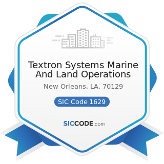 Textron Systems Marine And Land Operations - SIC Code 1629 - Heavy Construction, Not Elsewhere...