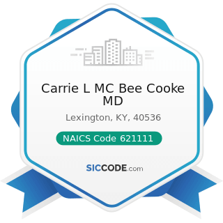 Carrie L MC Bee Cooke MD - NAICS Code 621111 - Offices of Physicians (except Mental Health...