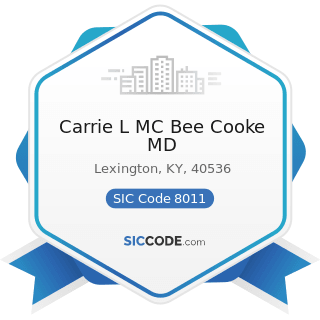 Carrie L MC Bee Cooke MD - SIC Code 8011 - Offices and Clinics of Doctors of Medicine