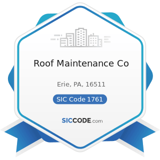 Roof Maintenance Co - SIC Code 1761 - Roofing, Siding, and Sheet Metal Work