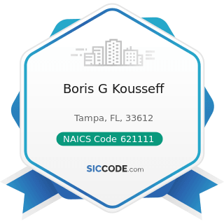Boris G Kousseff - NAICS Code 621111 - Offices of Physicians (except Mental Health Specialists)