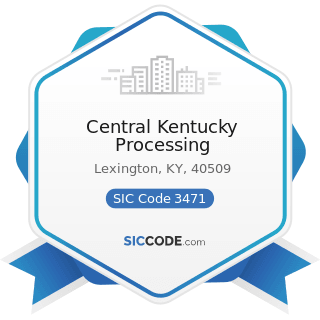 Central Kentucky Processing - SIC Code 3471 - Electroplating, Plating, Polishing, Anodizing, and...