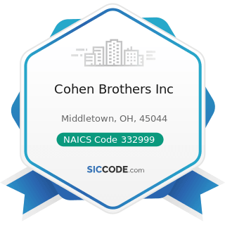 Cohen Brothers Inc - NAICS Code 332999 - All Other Miscellaneous Fabricated Metal Product...