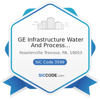 GE Infrastructure Water And Process Technologies - SIC Code 3599 - Industrial and Commercial...