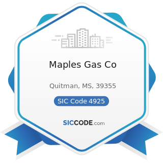 Maples Gas Co - SIC Code 4925 - Mixed, Manufactured, or Liquefied Petroleum Gas Production...