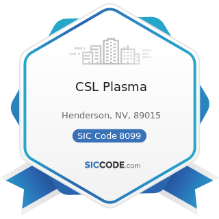 CSL Plasma - SIC Code 8099 - Health and Allied Services, Not Elsewhere Classified