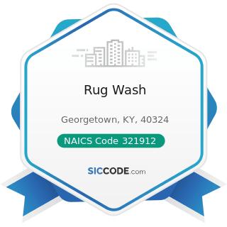 Rug Wash - NAICS Code 321912 - Cut Stock, Resawing Lumber, and Planing