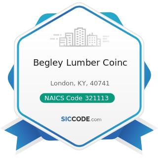 Begley Lumber Coinc - NAICS Code 321113 - Sawmills