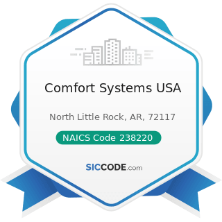 Comfort Systems USA - NAICS Code 238220 - Plumbing, Heating, and Air-Conditioning Contractors