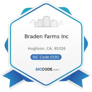 Braden Farms Inc - SIC Code 0191 - General Farms, Primarily Crop
