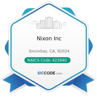 Nixon Inc - NAICS Code 423940 - Jewelry, Watch, Precious Stone, and Precious Metal Merchant...