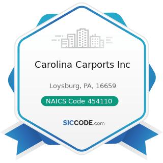 Carolina Carports Inc - NAICS Code 454110 - Electronic Shopping and Mail-Order Houses