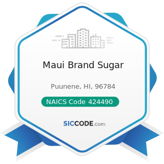 Maui Brand Sugar - NAICS Code 424490 - Other Grocery and Related Products Merchant Wholesalers
