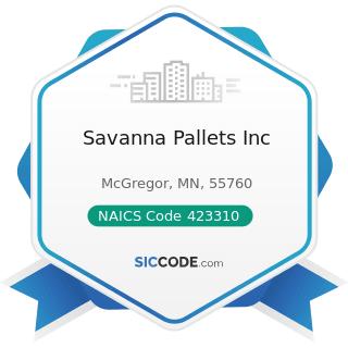 Savanna Pallets Inc - NAICS Code 423310 - Lumber, Plywood, Millwork, and Wood Panel Merchant...