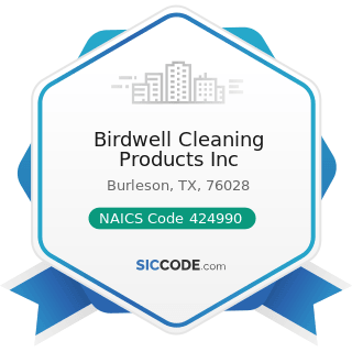 Birdwell Cleaning Products Inc - NAICS Code 424990 - Other Miscellaneous Nondurable Goods...