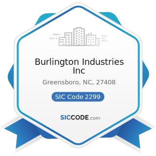 Burlington Industries Inc - SIC Code 2299 - Textile Goods, Not Elsewhere Classified