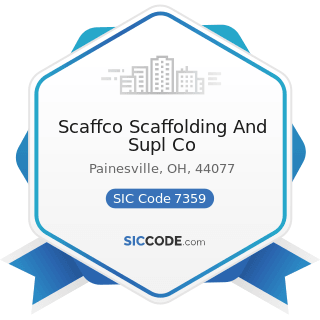 Scaffco Scaffolding And Supl Co - SIC Code 7359 - Equipment Rental and Leasing, Not Elsewhere...