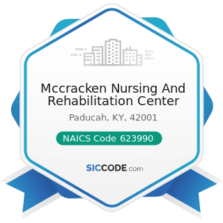 Mccracken Nursing And Rehabilitation Center - NAICS Code 623990 - Other Residential Care...
